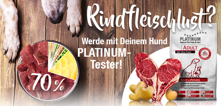 PLATINUM-Futtertester gesucht!