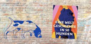 Buch-Rezension Weltgeschichte in 50 Hunden, Mackenzi Lee